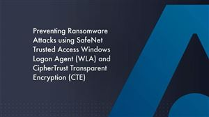Prevent Ransomware attacks with CipherTrust Transparent Encryption